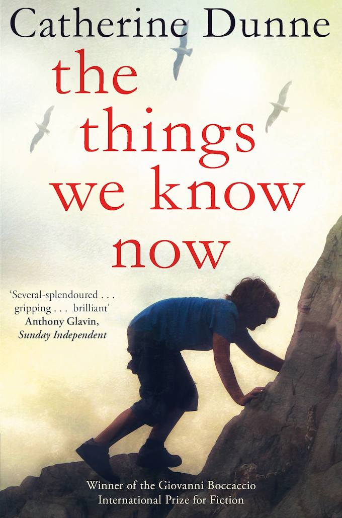 The Things We Now Know by Catherine Dunne