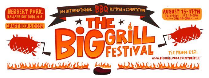 The Big Grill Festival in Dublin this August 2014