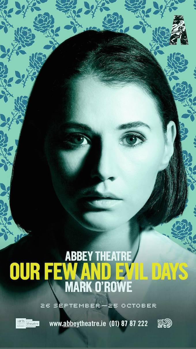 Our Few and Evil Days at the Abbey Theatre in Dublin