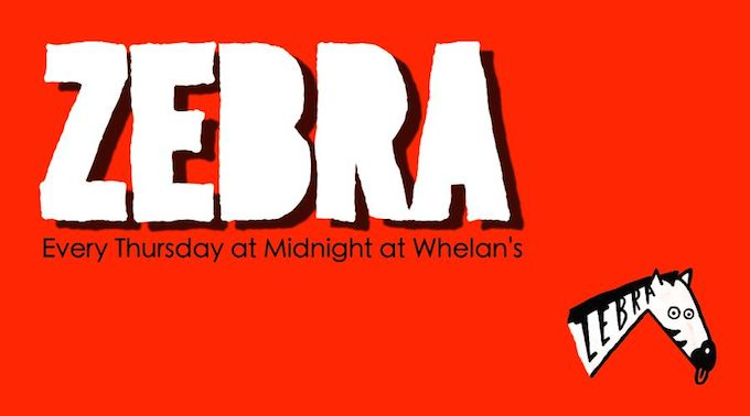 Zebra at Whelan's every Thursday