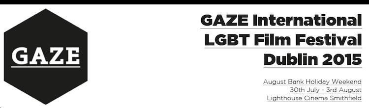GAZE International LGBT Film Festival Dublin 2015