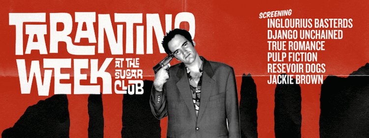 Tarantino week at the sugar club in dublin