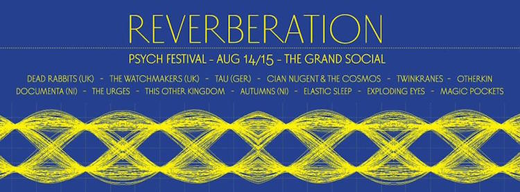 Reverberation Psych Festival 2015