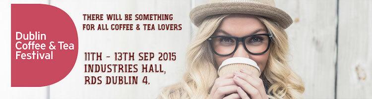 Dublin Coffee and Tea Festival 2015 banner